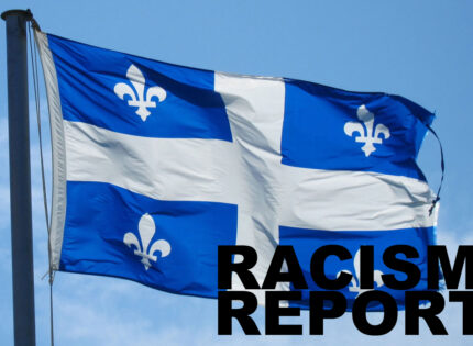 Racism Report challenges Quebec to fight  prejudice and discrimination