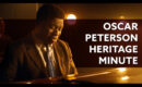 Heritage Minute captures the legacy of Oscar Peterson