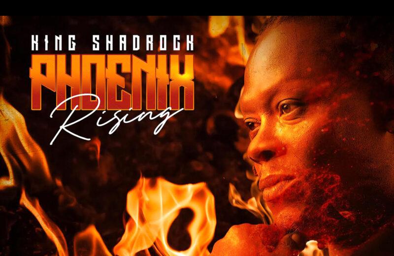 "King Shadrock drops new Album: ""Phoenix Rising"""